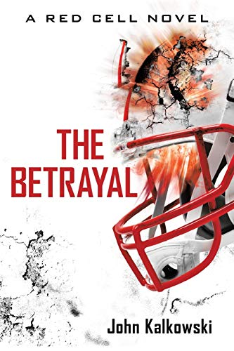 9781491773697: The Betrayal: A Red Cell Novel