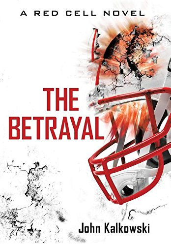 9781491773710: The Betrayal: A Red Cell Novel