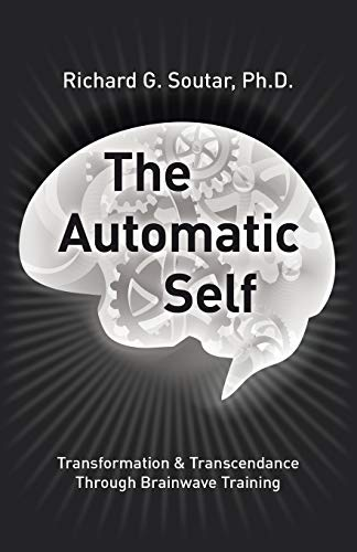 9781491774007: The Automatic Self: Transformation and Transcendence through Brain-Wave Training
