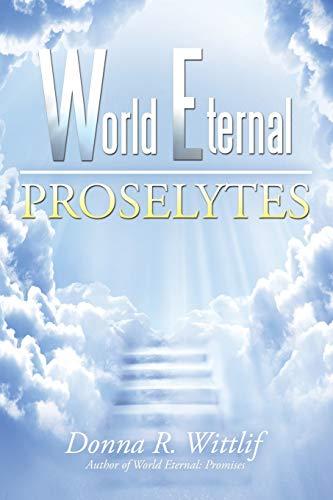 World Eternal: Proselytes: Wittlif, Donna R.
