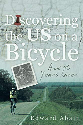 Discovering the Us on a Bicycle: And 40 Years Later: Edward Abair