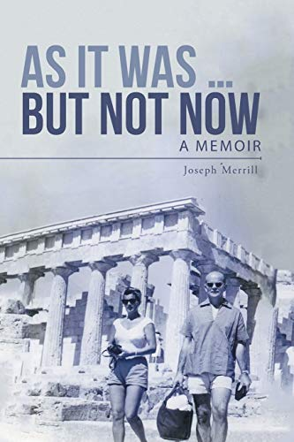 9781491774557: As It Was . . . But Not Now: A Memoir