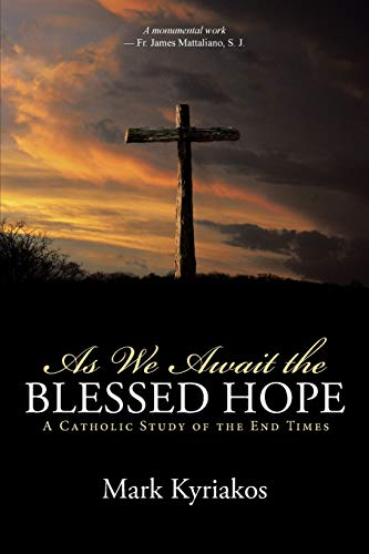 9781491774854: As We Await the Blessed Hope: A Catholic Study of the End Times