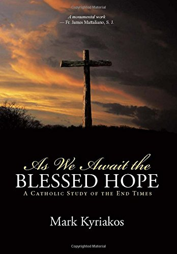 9781491774861: As We Await the Blessed Hope: A Catholic Study of the End Times
