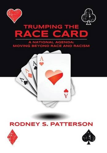 9781491776049: Trumping The Race Card: A National Agenda - Moving Beyond Race and Racism