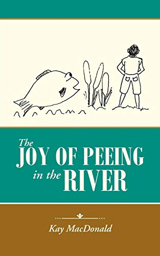 9781491776711: The Joy of Peeing in the River
