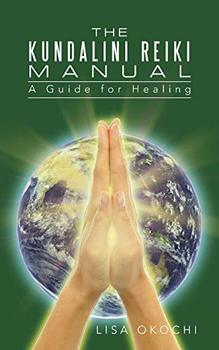 9781491777442: The Kundalini Reiki Manual: A Guide for Kundalini Reiki Attuners and Clients