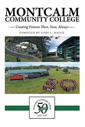9781491778296: Montcalm Community College: Creating Futures Then, Now, Always