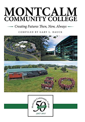 9781491778302: Montcalm Community College: Creating Futures Then, Now, Always