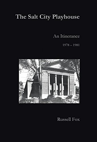 9781491779637: The Salt City Playhouse: An Itinerance 1978-1981