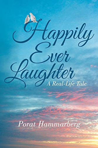 9781491779910: Happily Ever Laughter: A Real-Life Tale