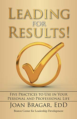 9781491780589: Leading for Results: Five Practices to Use in Your Personal and Professional Life