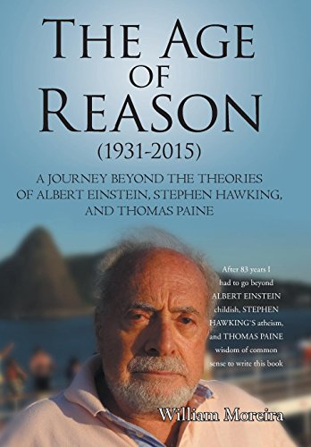 9781491781210: The Age of Reason (1931-2015): A Journey beyond the Theories of Albert Einstein, Stephen Hawking, and Thomas Paine