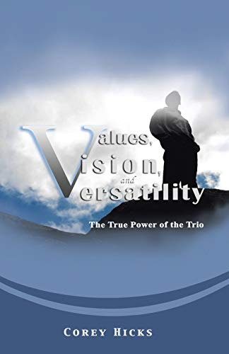 9781491782200: Values, Vision, and Versatility: The True Power of the Trio