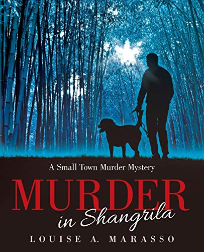 Murder in Shangrila: A Small Town Murder Mystery: Marasso, Louise A.