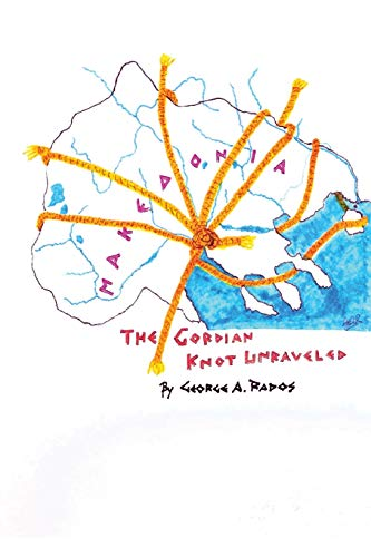 9781491782378: Makedonia: The Gordian Knot Unraveled
