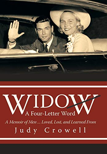 9781491782415: Widow: A Four-Letter Word: A Memoir of Men Loved, Lost, and Learned From