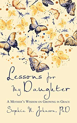 9781491783085: Lessons for My Daughter: A Mother's Wisdom on Growing in Grace