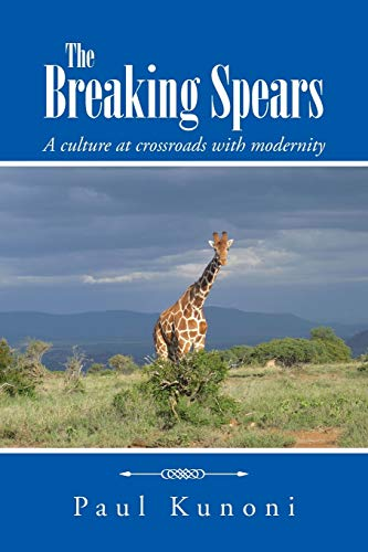 9781491783702: The Breaking Spears: A Culture At Crossroads With Modernity