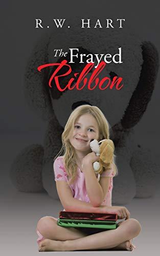 9781491784297: The Frayed Ribbon