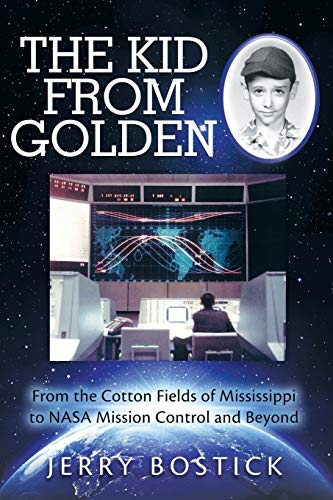 The Kid from Golden: From the Cotton Fields of Mississippi to NASA Mission Control and Beyond: ...