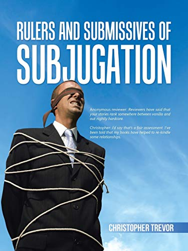 9781491785690: Rulers and Submissives of Subjugation