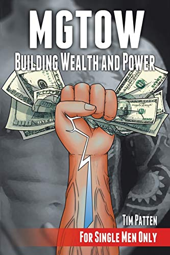 9781491787205: Mgtow Building Wealth and Power: For Single Men Only