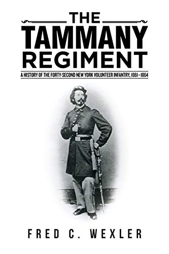 9781491787700: The Tammany Regiment: A History of the Forty-Second New York Volunteer Infantry, 1861–1864