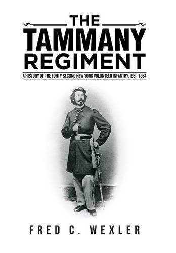 9781491787724: The Tammany Regiment: A History of the Forty-Second New York Volunteer Infantry, 1861-1864