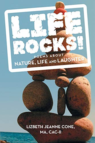 Life Rocks!: Poems about Nature, Life and: Ma Cac-II Cone