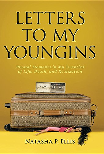 9781491791073: Letters to My Youngins: Pivotal Moments in My Twenties of Life, Death, and Realization