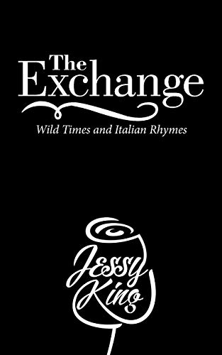The Exchange: Wild Times and Italian Rhymes: Jessy King