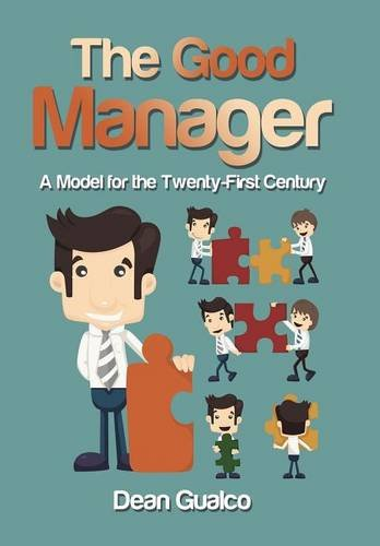 9781491798287: The Good Manager: A Model for the Twenty-First Century