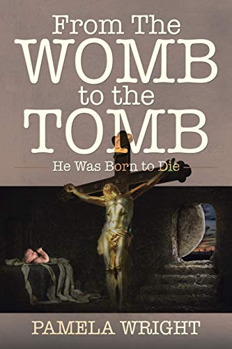 9781491798300: From the Womb to the Tomb