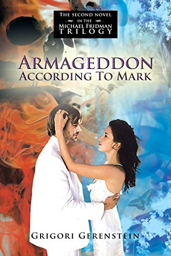 Armageddon According To Mark: The second novel: Grigori Gerenstein