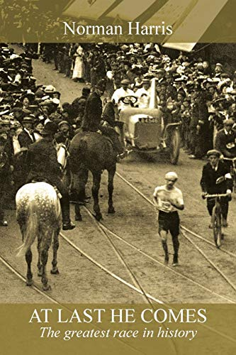9781491800478: At Last He Comes: The Greatest Race In History