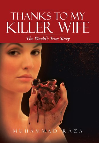 9781491801161: Thanks to My Killer Wife: The World's True Story