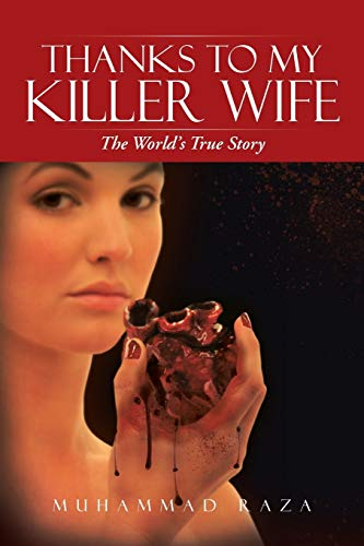 9781491801178: Thanks to My Killer Wife: The World's True Story