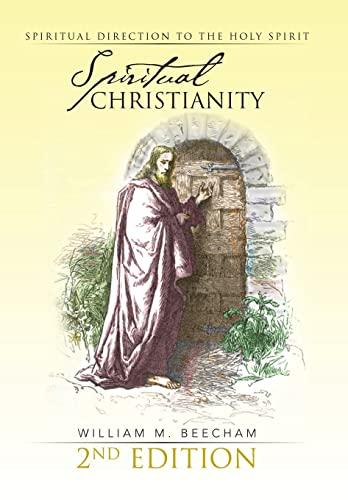 9781491801963: Spiritual Christianity 2nd Edition: Spiritual Direction to the Holy Spirit