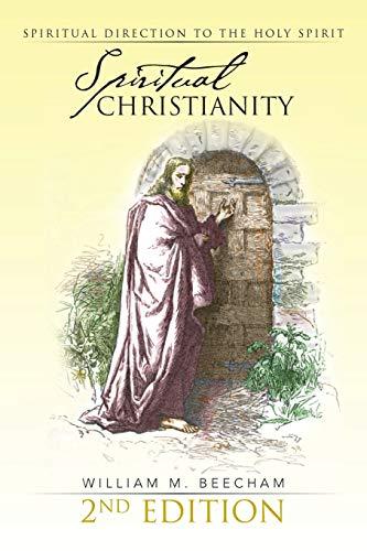 9781491801970: Spiritual Christianity 2nd Edition: Spiritual Direction to the Holy Spirit