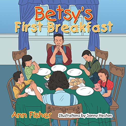 Betsys First Breakfast: Ann Fisher