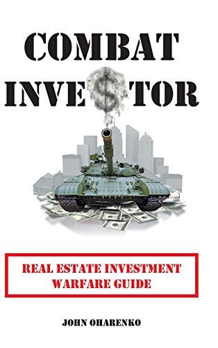 9781491803059: Combat Investor: Real Estate Investment Warfare Guide