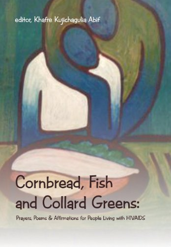9781491803226: Cornbread, Fish and Collard Greens: Prayers, Poems & Affirmations for People Living with HIV/AIDS