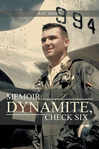 Memoir: Dynamite, Check Six: Jones, Ray