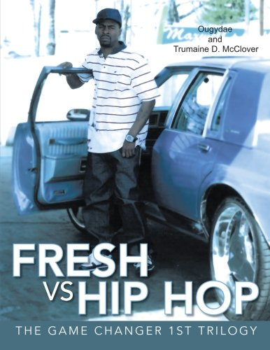 9781491803431: Fresh vs Hip Hop: The Game Changer 1st Trilogy