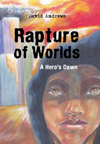 9781491803936: Rapture of Worlds: A Hero's Dawn