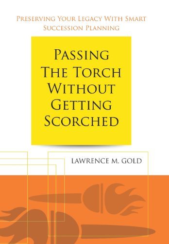 9781491803981: Passing the Torch Without Getting Scorched: Preserving Your Legacy with Smart Succession Planning
