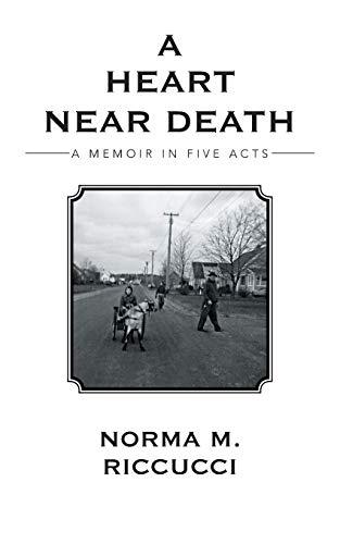 9781491809914: A Heart Near Death: A Memoir in Five Acts