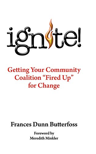 9781491810125: Ignite!: Getting Your Community Coalition Fired Up for Change