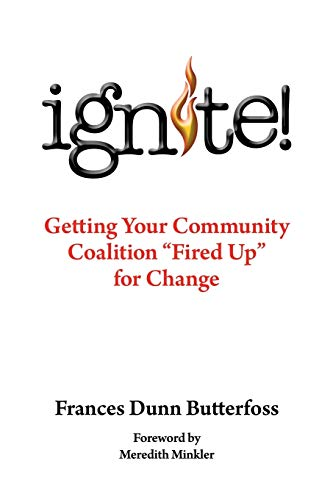 9781491810132: Ignite!: Getting Your Community Coalition Fired Up for Change